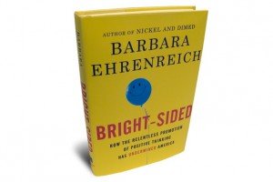 bright sided 300x200 Book Review:  Bright Sided How Positive Thinking is Undermining America
